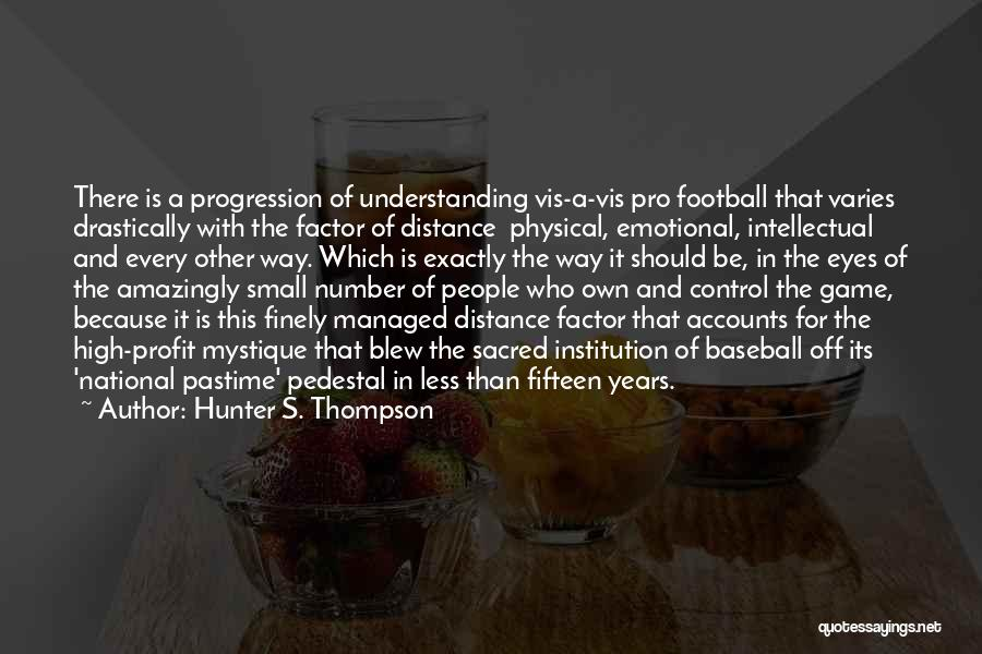 Mystique Quotes By Hunter S. Thompson