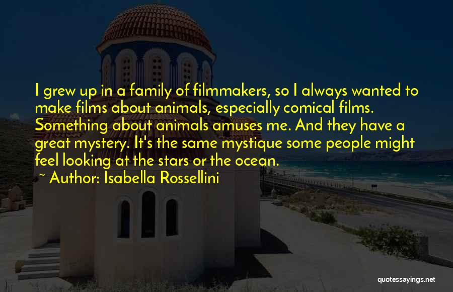 Mystique Quotes By Isabella Rossellini