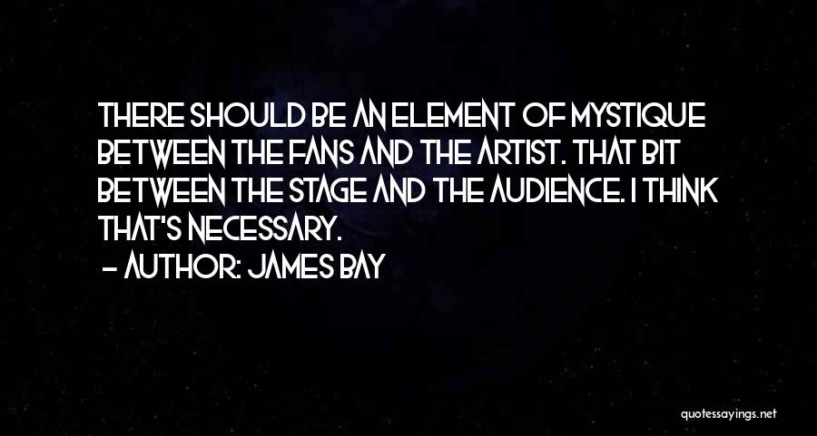 Mystique Quotes By James Bay