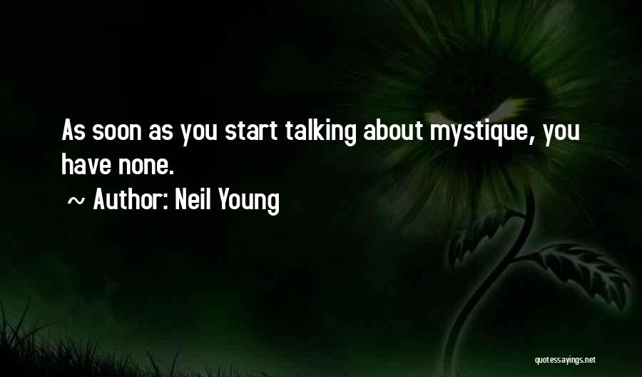 Mystique Quotes By Neil Young