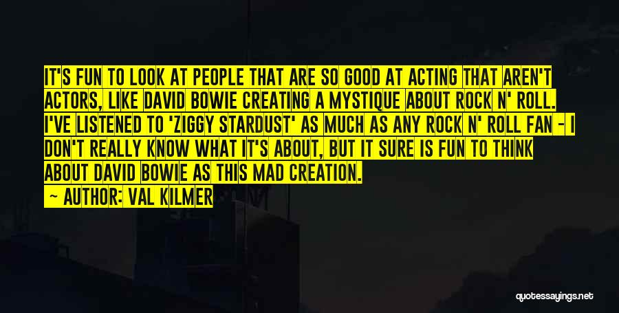 Mystique Quotes By Val Kilmer