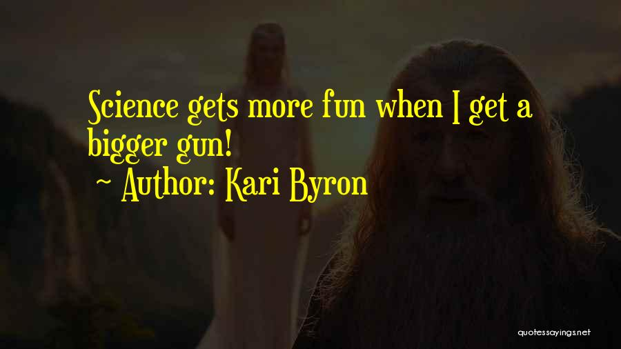 Mythbusters Science Quotes By Kari Byron