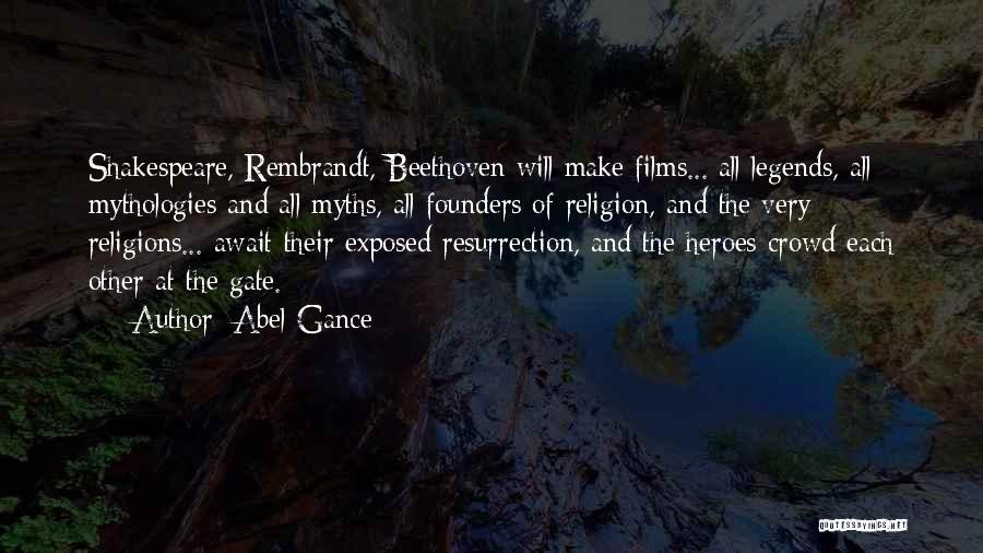 Mythologies Quotes By Abel Gance