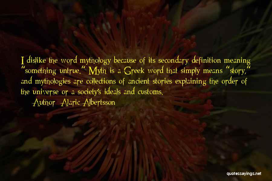Mythologies Quotes By Alaric Albertsson