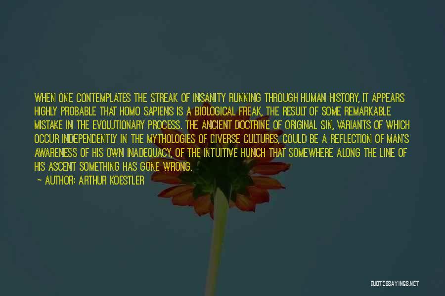 Mythologies Quotes By Arthur Koestler