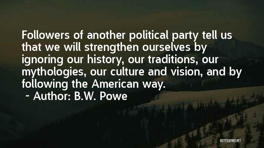 Mythologies Quotes By B.W. Powe