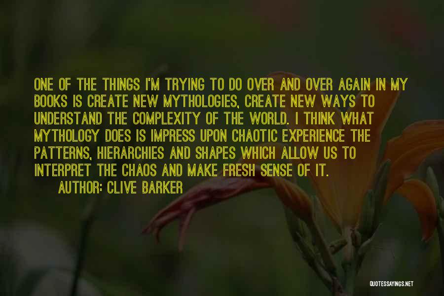 Mythologies Quotes By Clive Barker