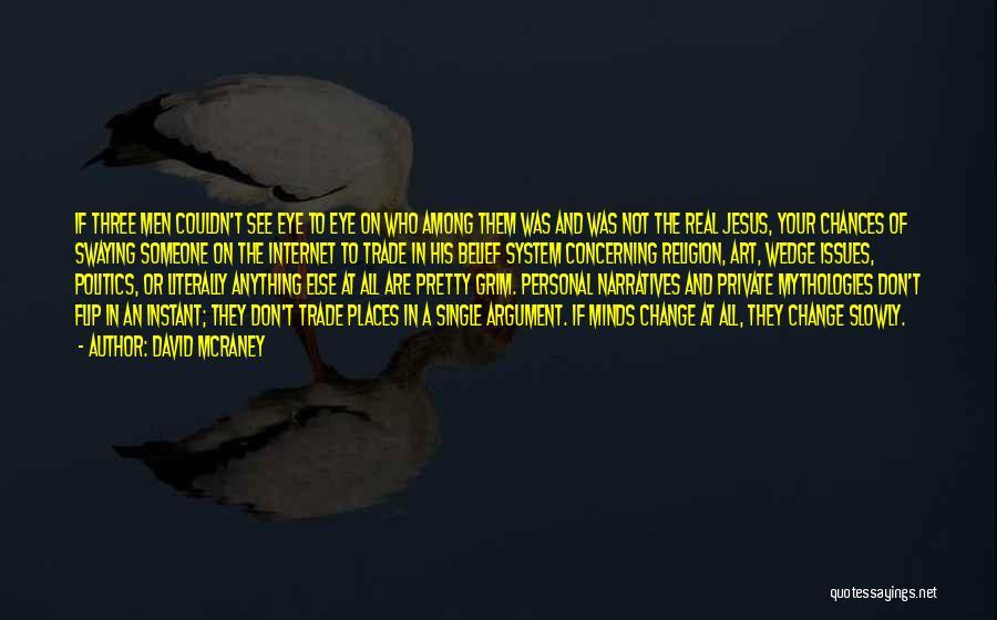 Mythologies Quotes By David McRaney