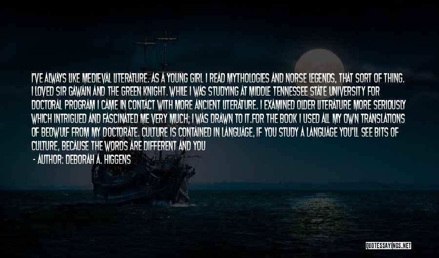 Mythologies Quotes By Deborah A. Higgens