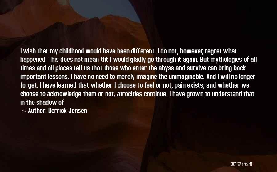 Mythologies Quotes By Derrick Jensen