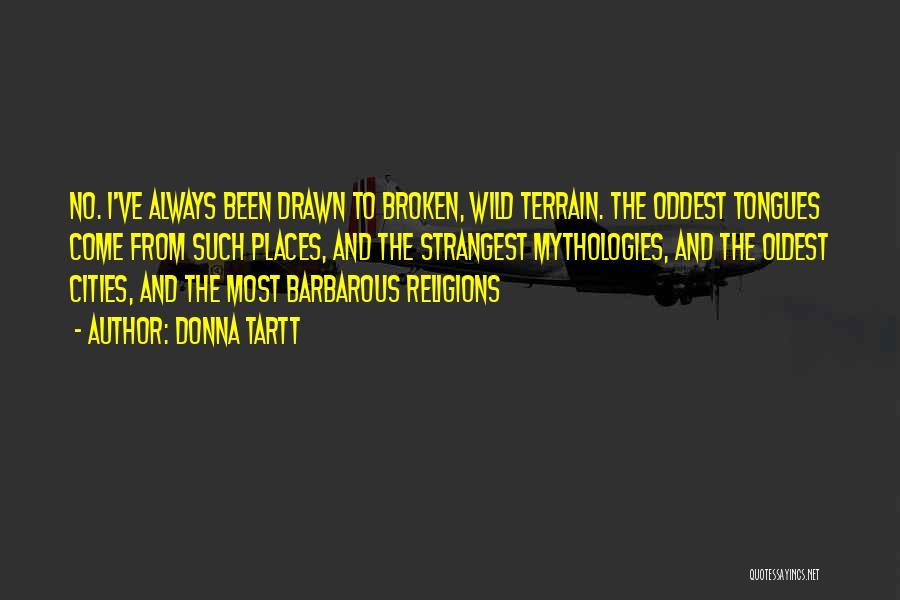Mythologies Quotes By Donna Tartt