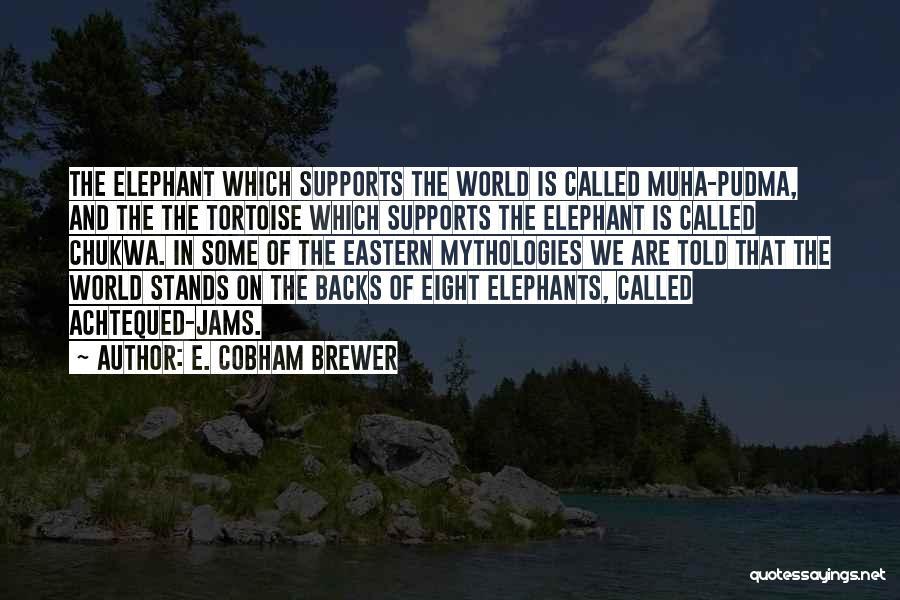 Mythologies Quotes By E. Cobham Brewer