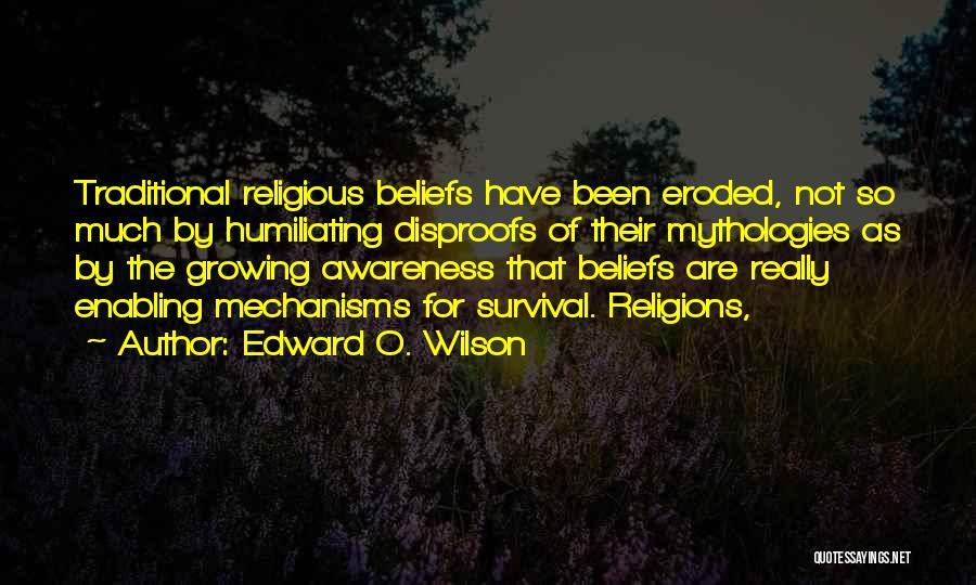 Mythologies Quotes By Edward O. Wilson