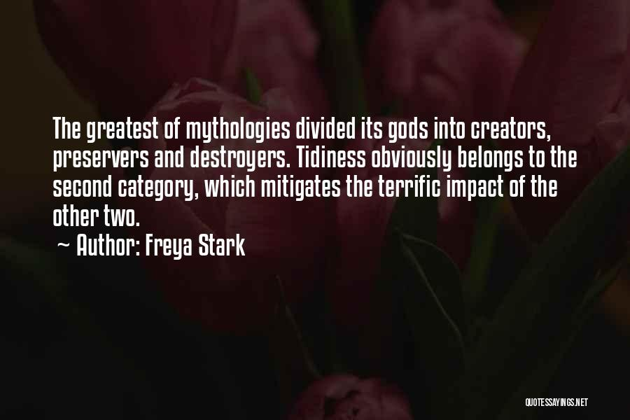 Mythologies Quotes By Freya Stark