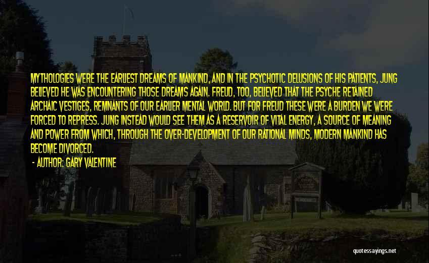Mythologies Quotes By Gary Valentine