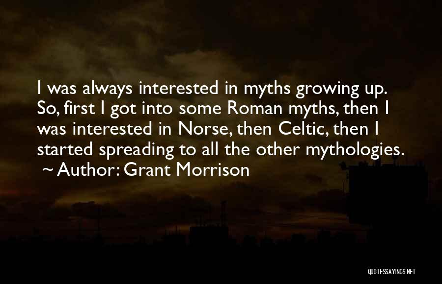 Mythologies Quotes By Grant Morrison