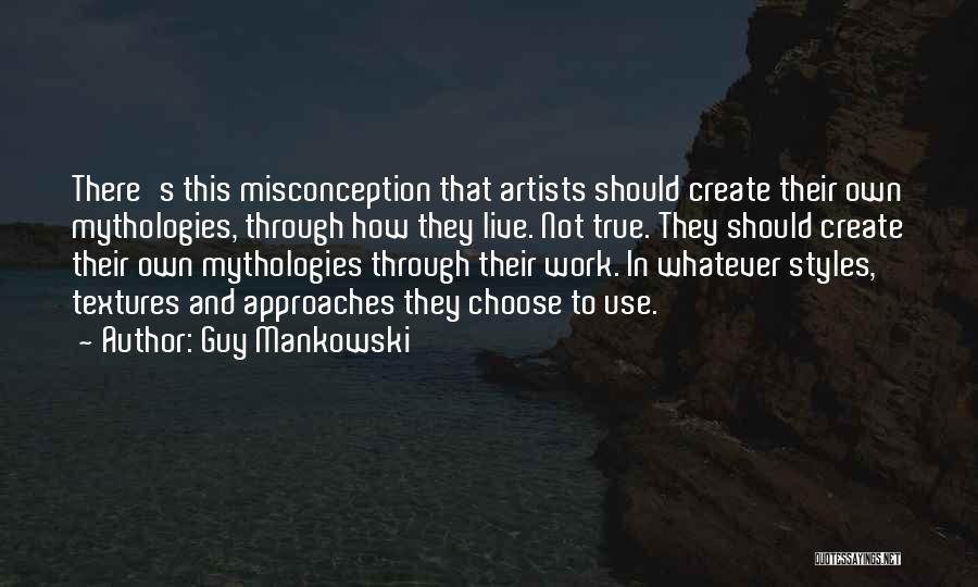 Mythologies Quotes By Guy Mankowski