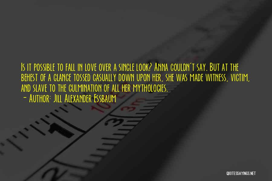 Mythologies Quotes By Jill Alexander Essbaum