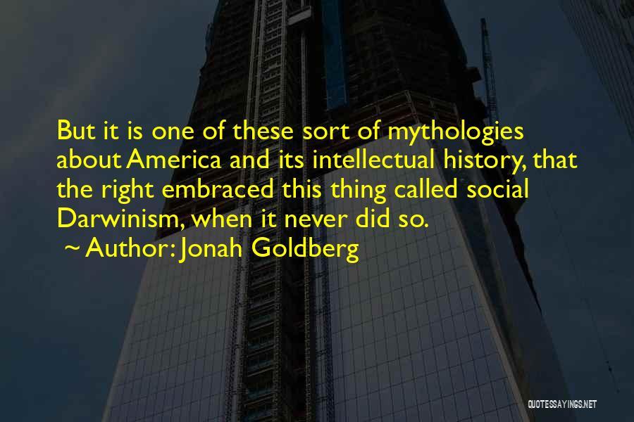 Mythologies Quotes By Jonah Goldberg