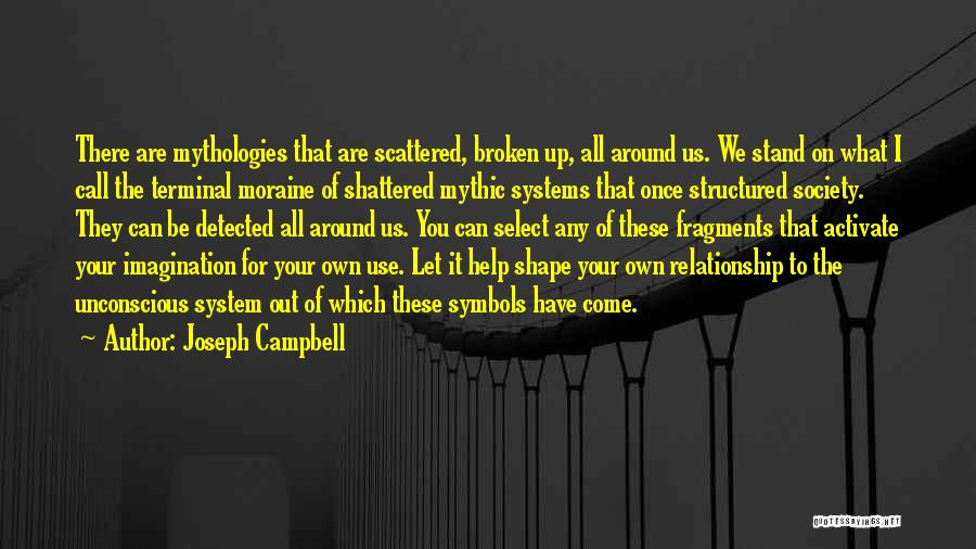 Mythologies Quotes By Joseph Campbell