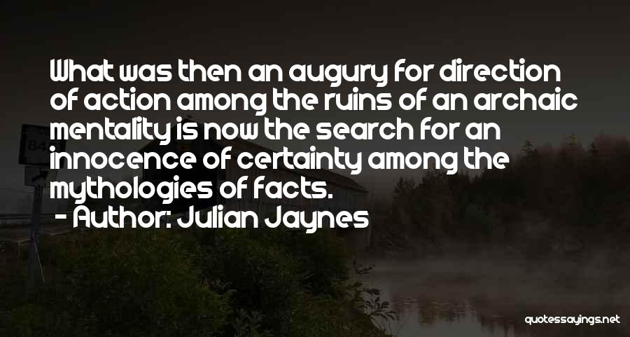 Mythologies Quotes By Julian Jaynes