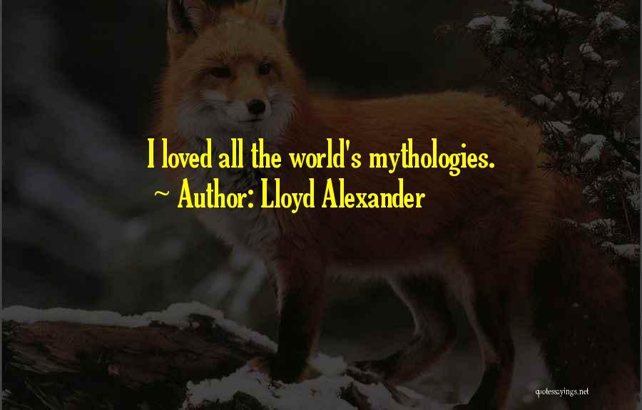 Mythologies Quotes By Lloyd Alexander