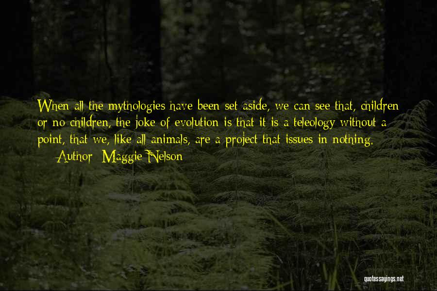 Mythologies Quotes By Maggie Nelson