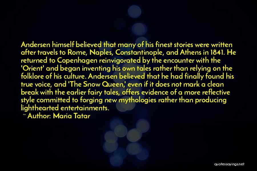 Mythologies Quotes By Maria Tatar