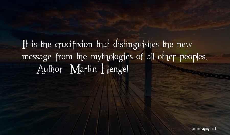 Mythologies Quotes By Martin Hengel