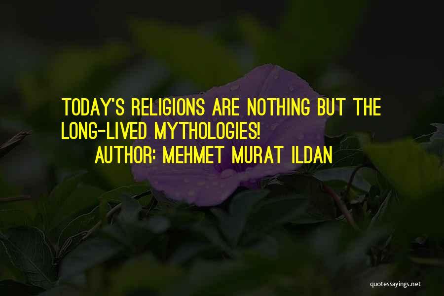 Mythologies Quotes By Mehmet Murat Ildan