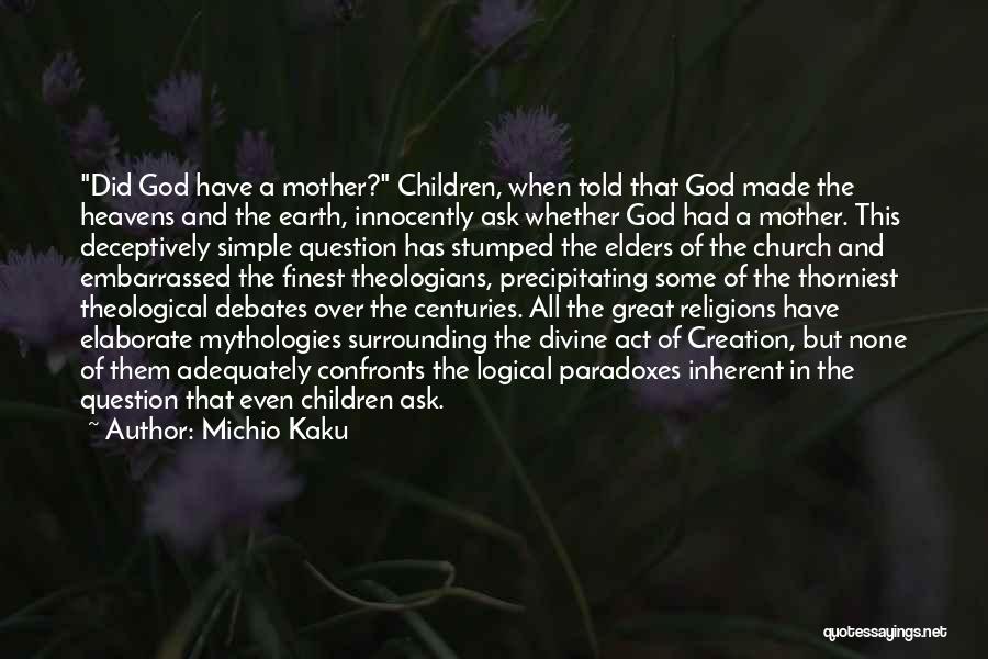Mythologies Quotes By Michio Kaku