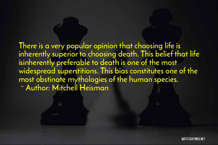 Mythologies Quotes By Mitchell Heisman