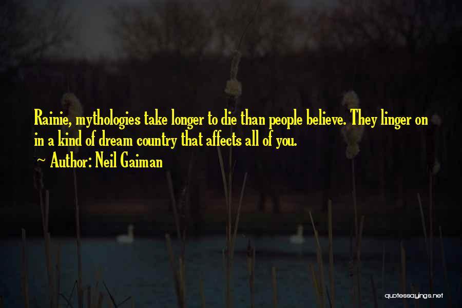 Mythologies Quotes By Neil Gaiman