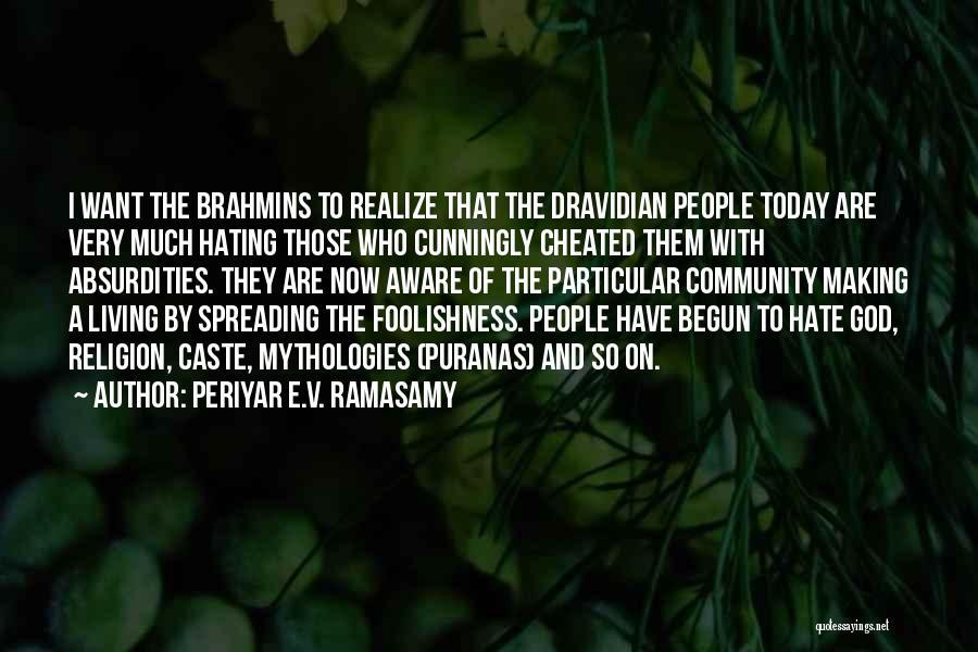 Mythologies Quotes By Periyar E.V. Ramasamy
