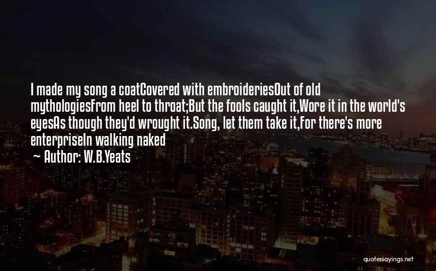 Mythologies Quotes By W.B.Yeats