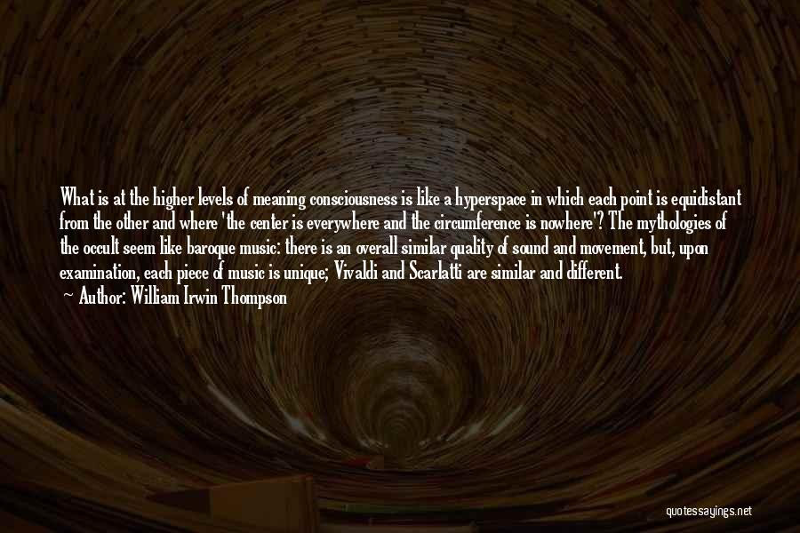 Mythologies Quotes By William Irwin Thompson