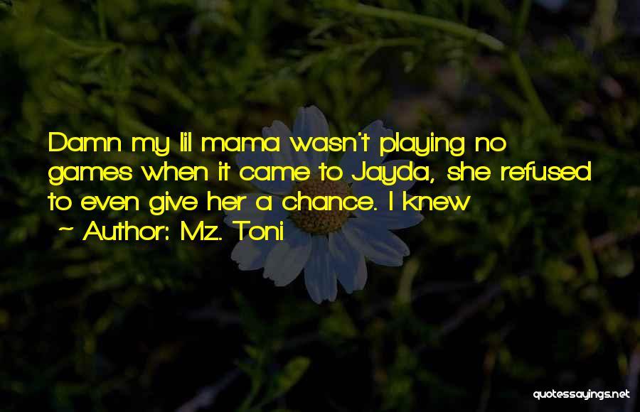 Mz. Toni Quotes 1012418