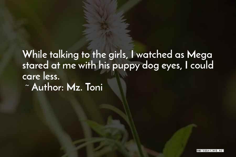 Mz. Toni Quotes 658255