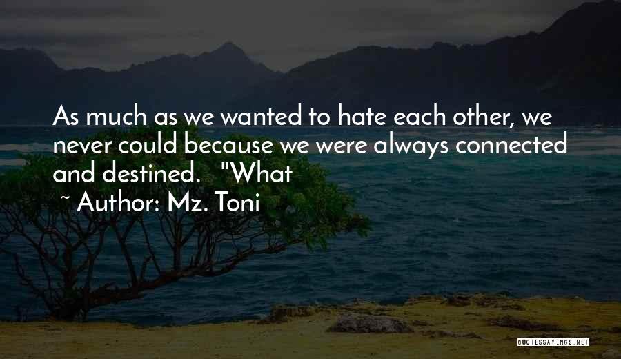 Mz. Toni Quotes 698633