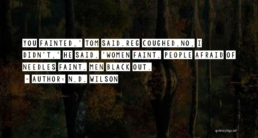 N.D. Wilson Quotes 1315285