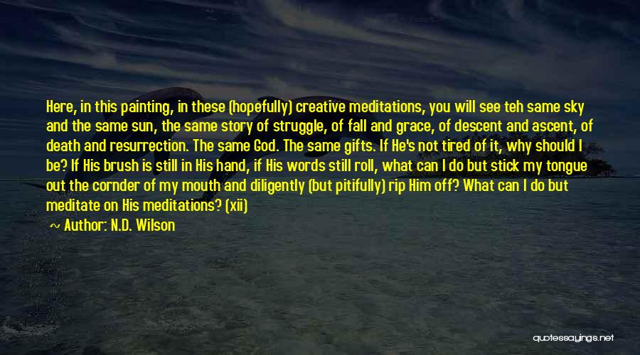 N.D. Wilson Quotes 137880