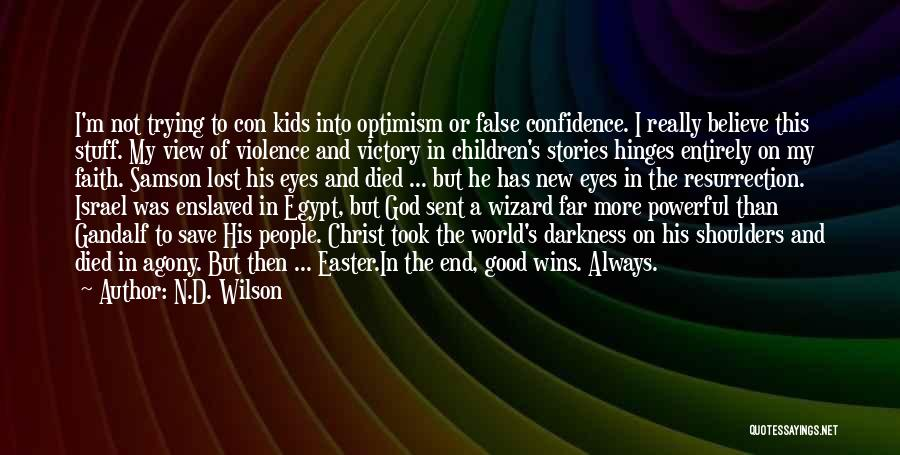 N.D. Wilson Quotes 2090827