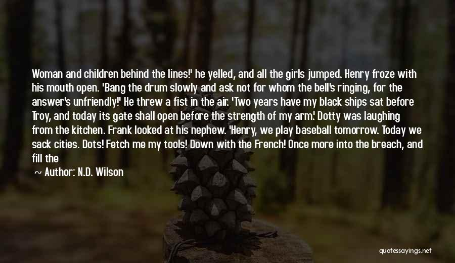 N.D. Wilson Quotes 556295