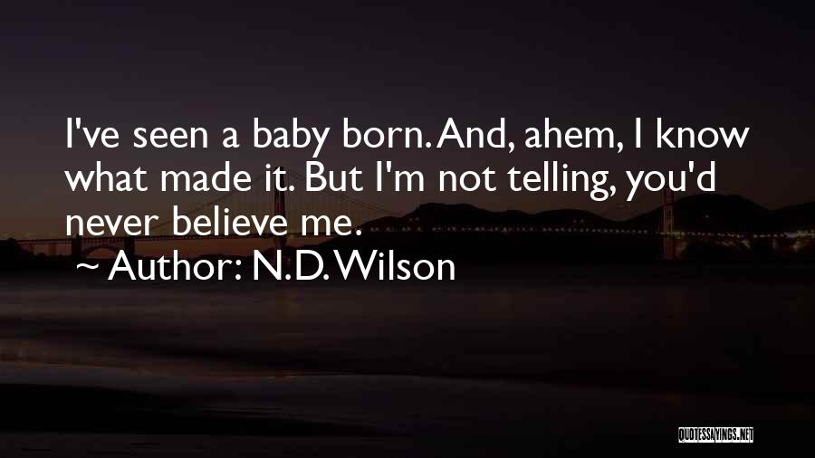 N.D. Wilson Quotes 698019