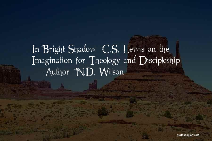 N.D. Wilson Quotes 711443