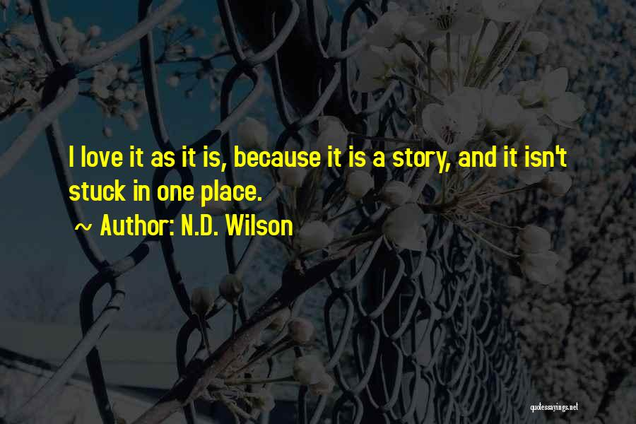 N.D. Wilson Quotes 909946