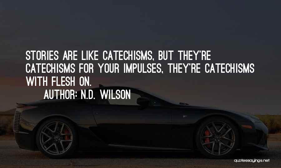 N.D. Wilson Quotes 946419