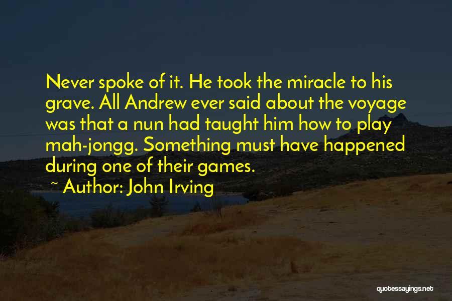 N Mah Quotes By John Irving