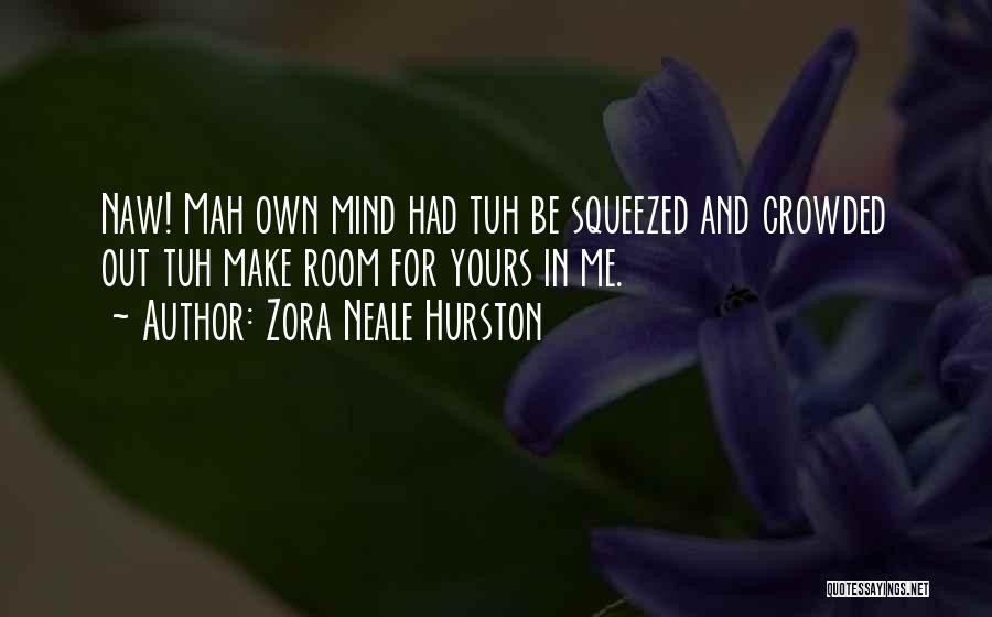 N Mah Quotes By Zora Neale Hurston