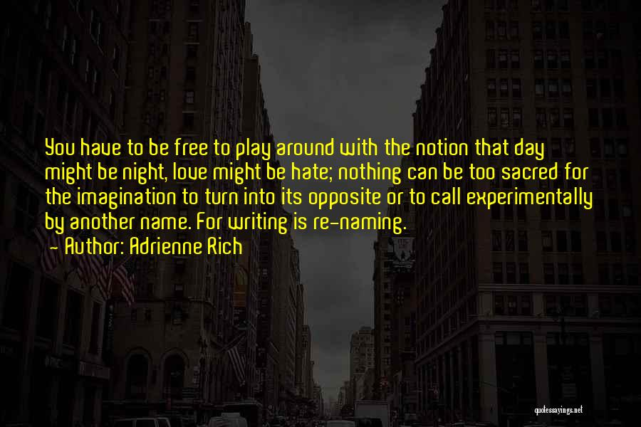 Naming Day Quotes By Adrienne Rich